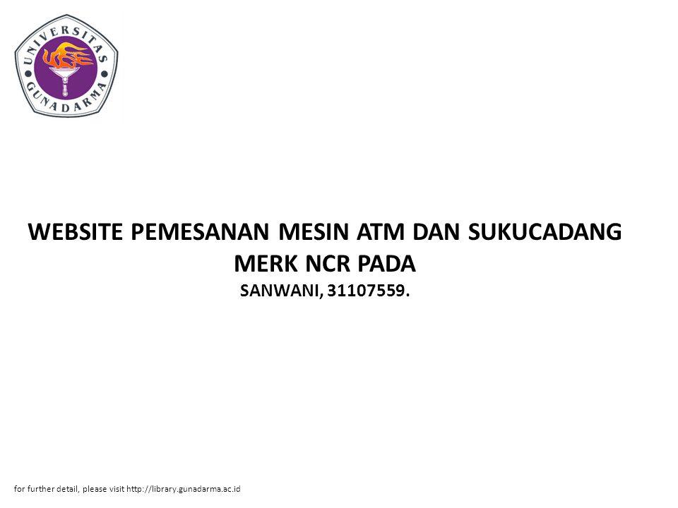 WEBSITE PEMESANAN MESIN ATM DAN SUKUCADANG MERK NCR PADA SANWANI, 31107559.