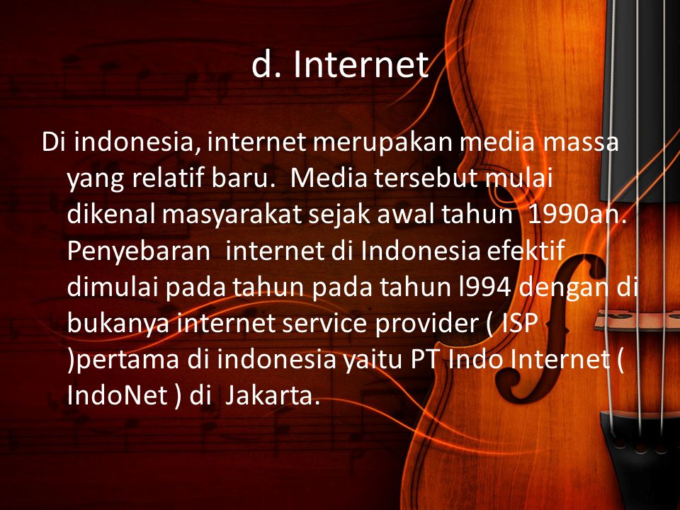 d. Internet