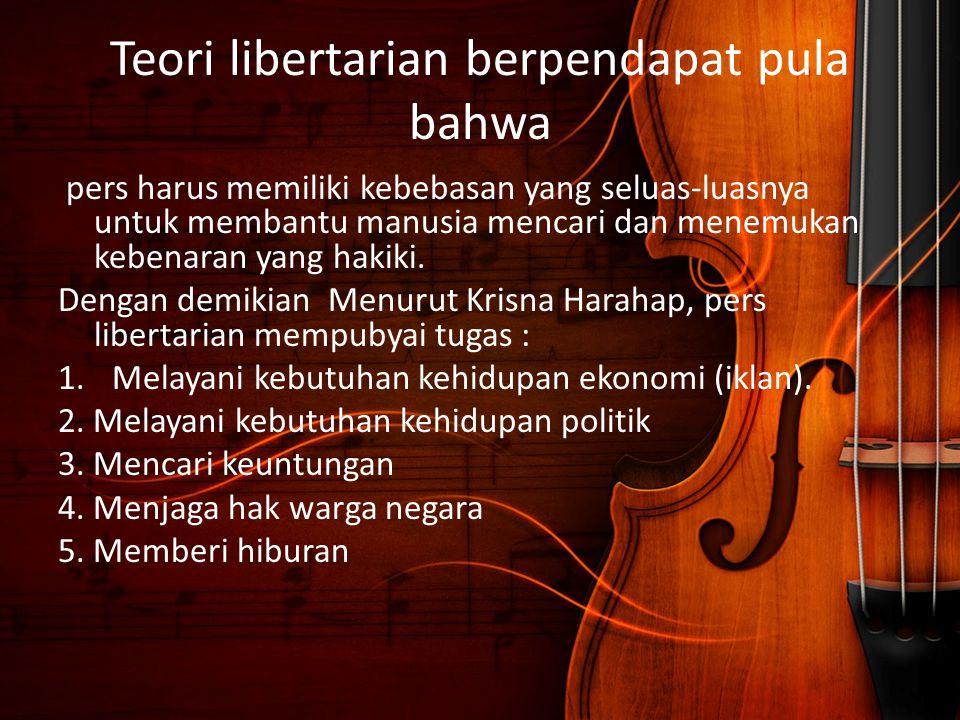 Teori libertarian berpendapat pula bahwa