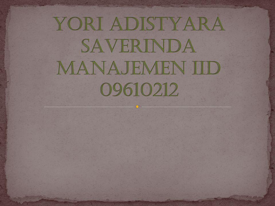 YORI ADISTYARA SAVERINDA MANAJEMEN IID 09610212