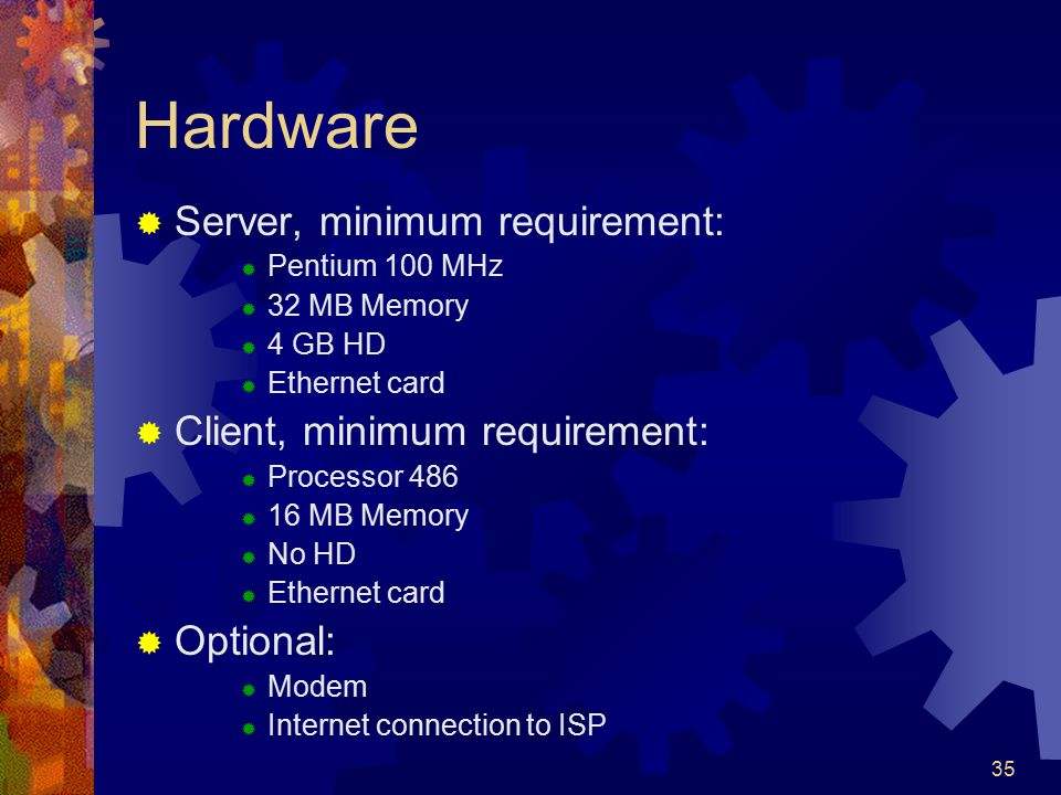 Hardware Server, minimum requirement: Client, minimum requirement: