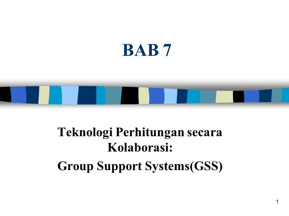 Teknologi Perhitungan secara Kolaborasi: Group Support Systems(GSS)