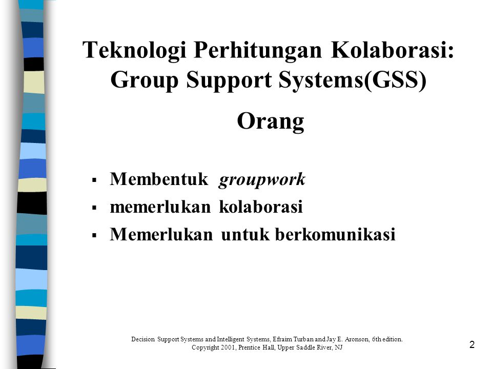 Teknologi Perhitungan Kolaborasi: Group Support Systems(GSS)