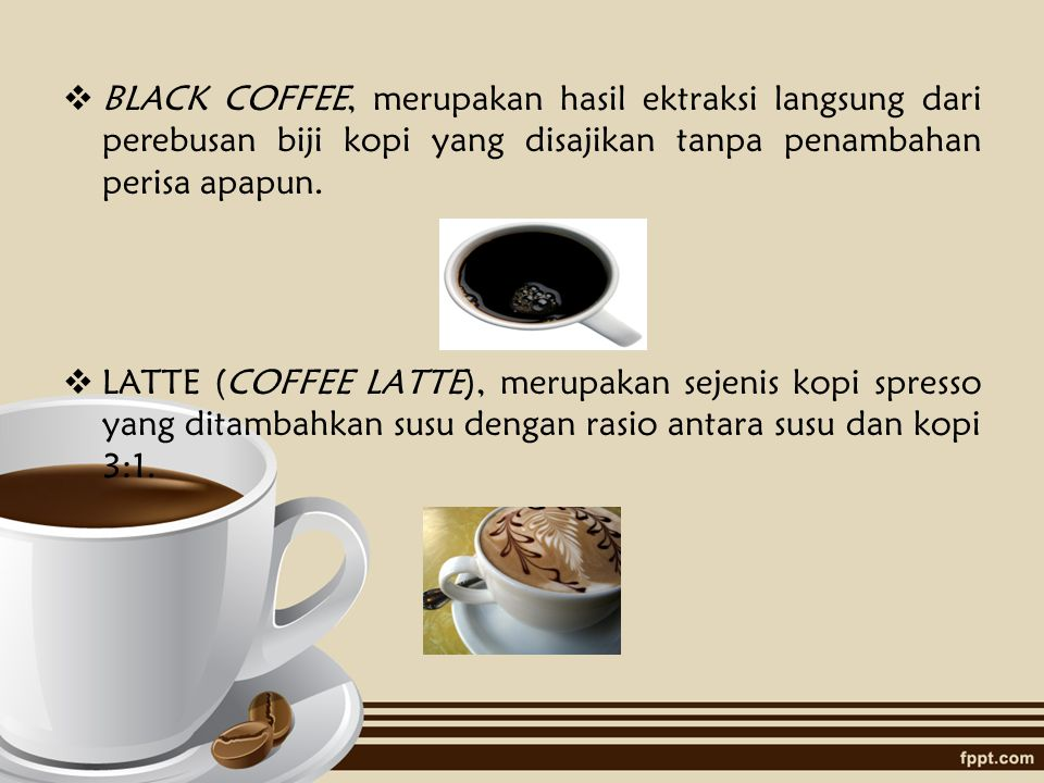 BLACK COFFEE, merupakan hasil ektraksi langsung dari perebusan biji kopi yang disajikan tanpa penambahan perisa apapun.
