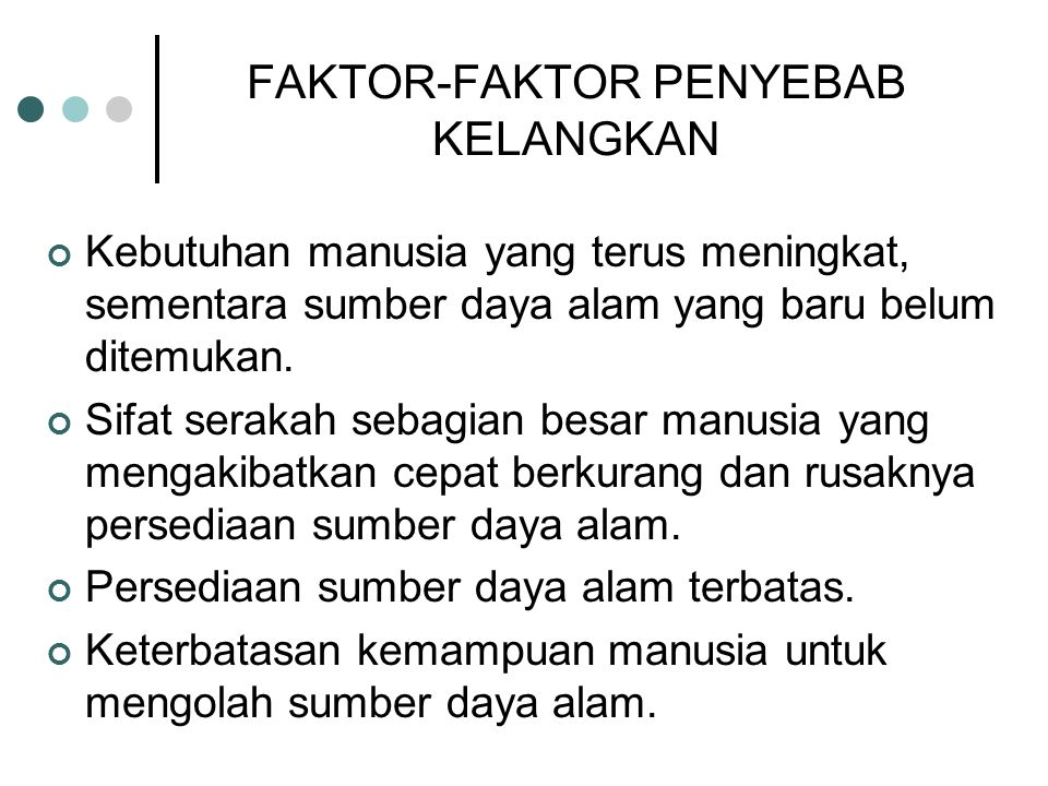 FAKTOR-FAKTOR PENYEBAB KELANGKAN
