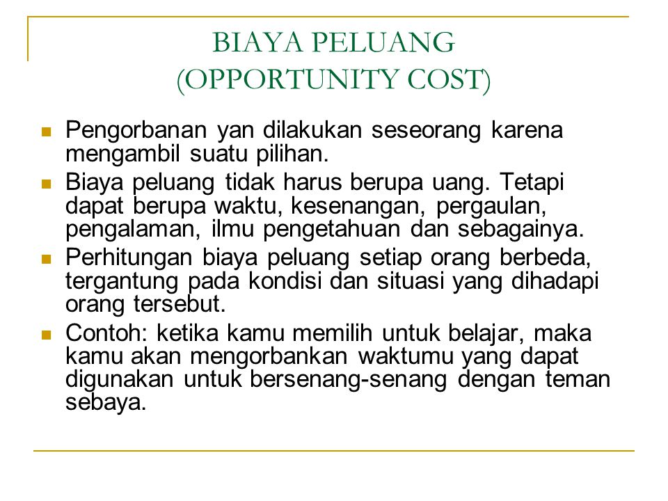 BIAYA PELUANG (OPPORTUNITY COST)
