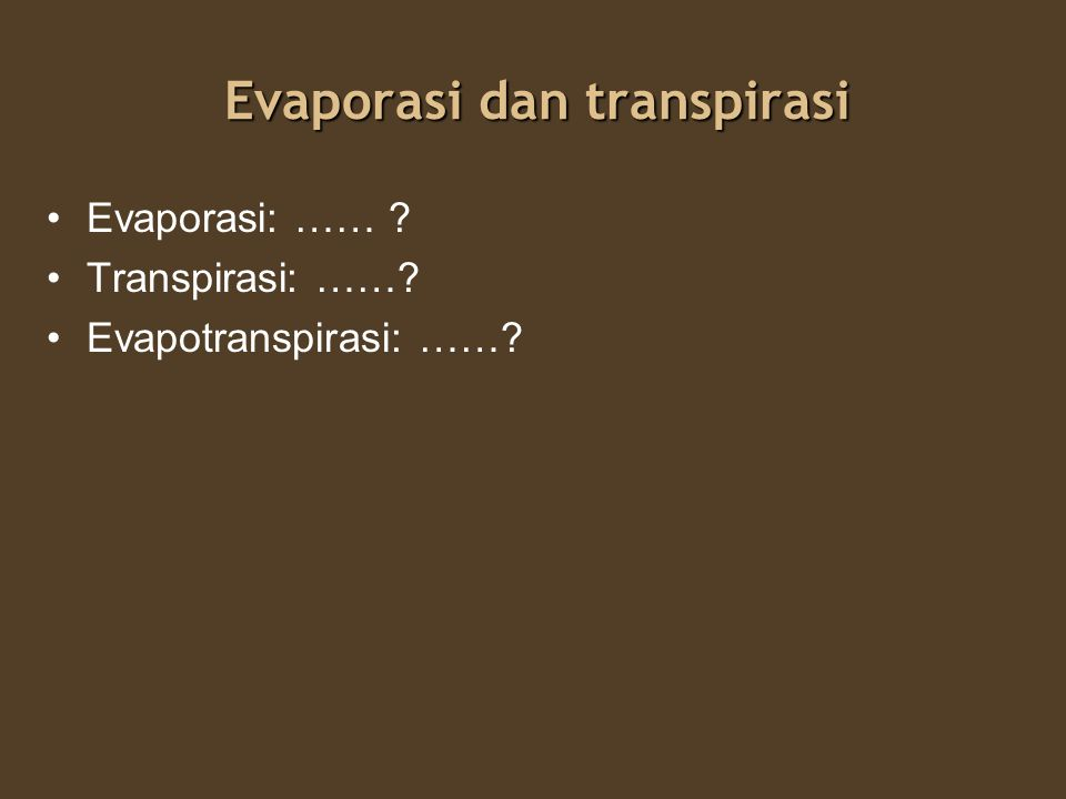Evaporasi dan transpirasi