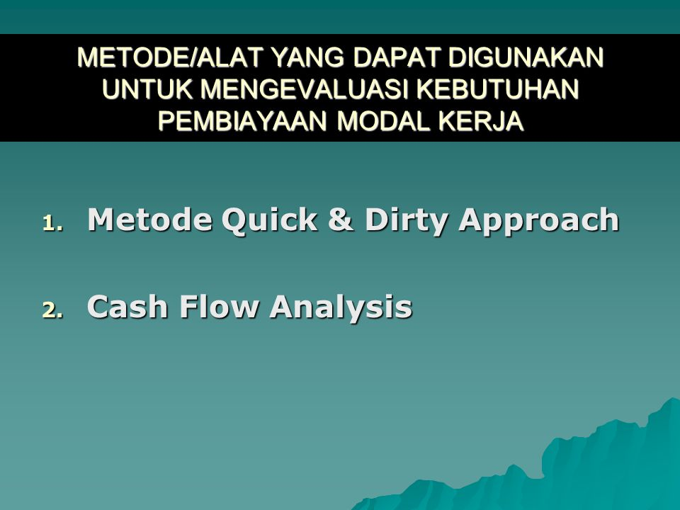 Metode Quick & Dirty Approach Cash Flow Analysis