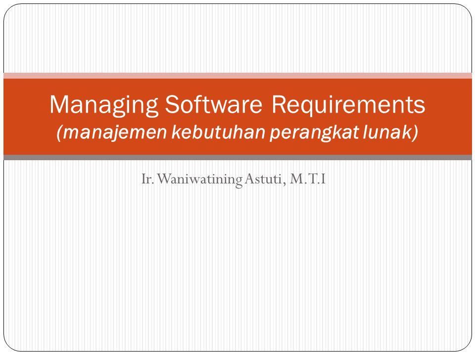 Managing Software Requirements (manajemen kebutuhan perangkat lunak)