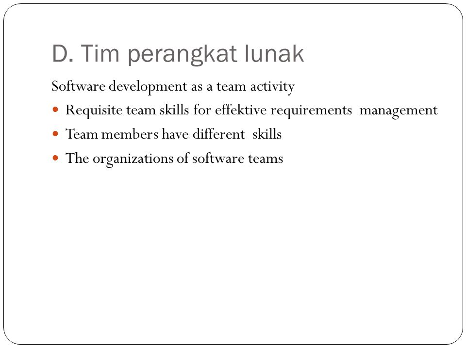 D. Tim perangkat lunak Software development as a team activity