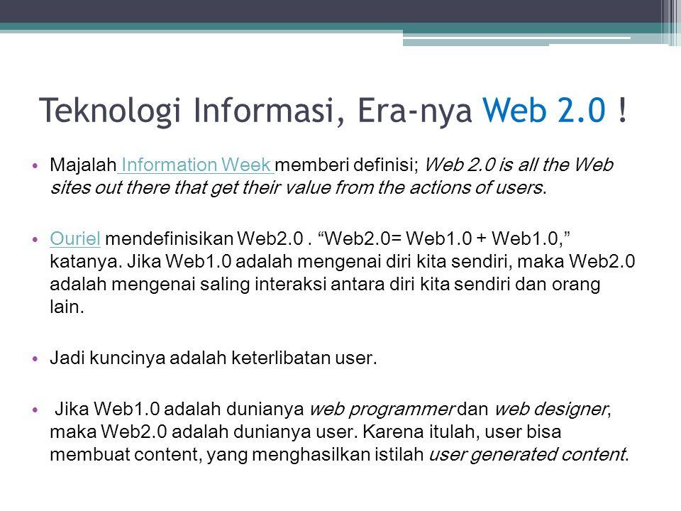 Teknologi Informasi, Era-nya Web 2.0 !