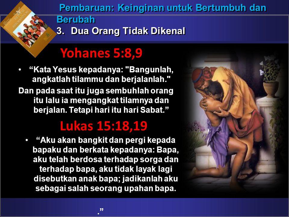 Kata Yesus kepadanya: Bangunlah, angkatlah tilammu dan berjalanlah.