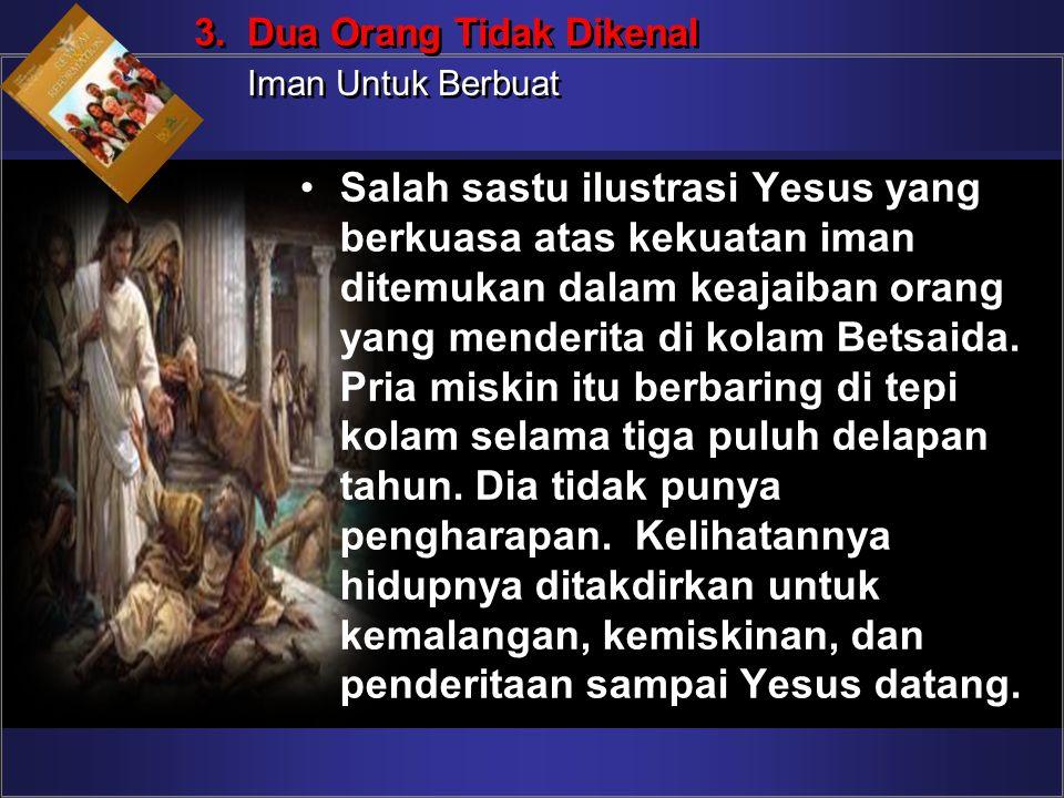 3. Dua Orang Tidak Dikenal Iman Untuk Berbuat