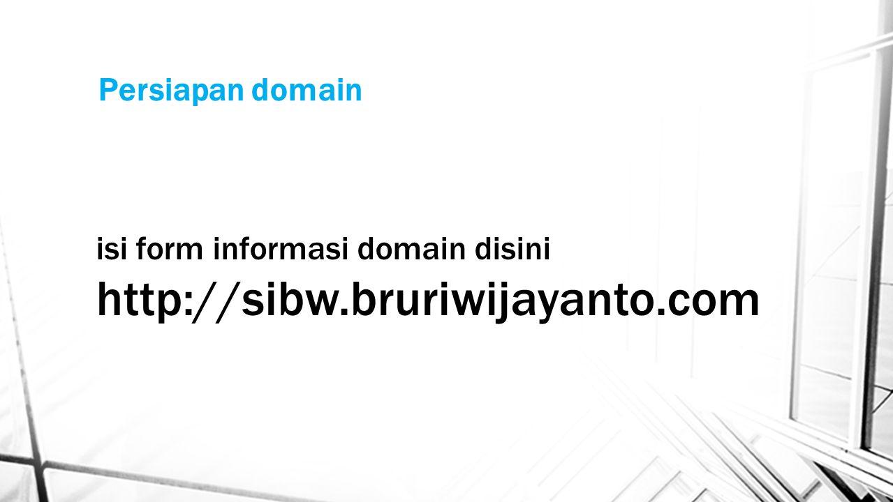 http://sibw.bruriwijayanto.com Persiapan domain