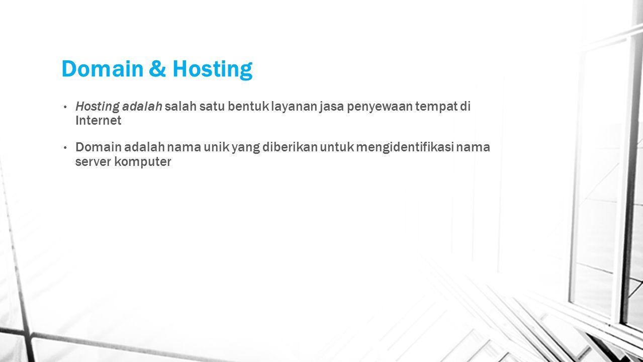 Domain & Hosting Hosting adalah salah satu bentuk layanan jasa penyewaan tempat di Internet.