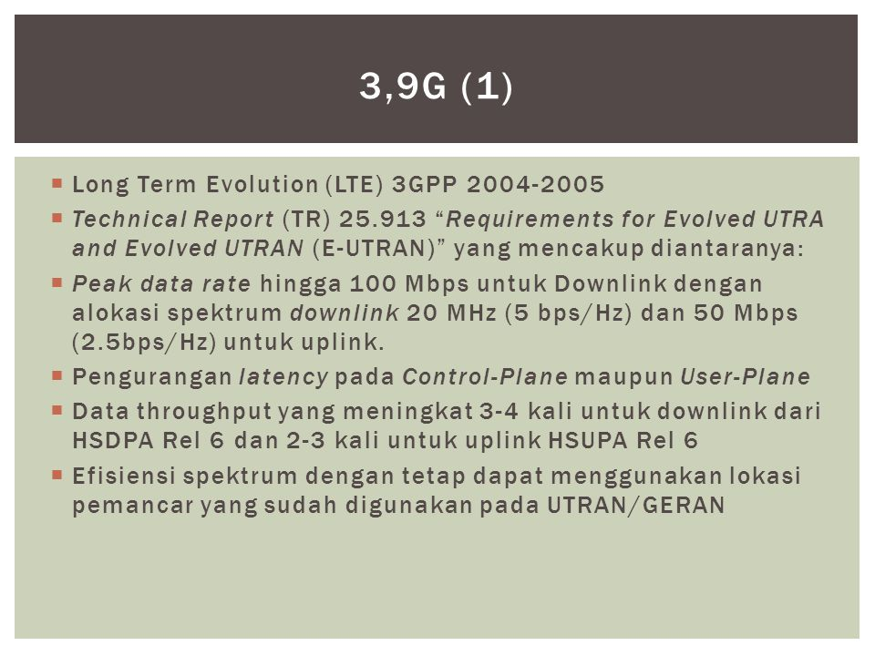 3,9G (1) Long Term Evolution (LTE) 3GPP 2004-2005