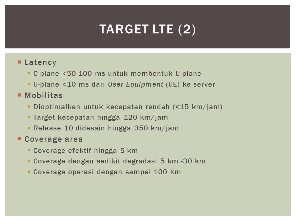 Target LTE (2) Latency Mobilitas Coverage area