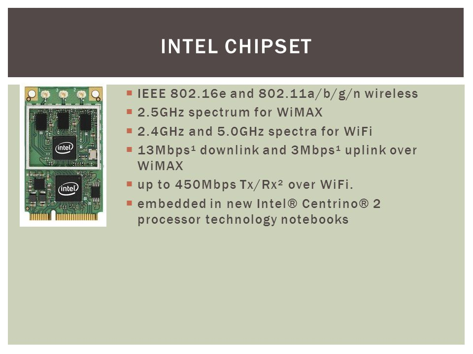 Intel chipset IEEE 802.16e and 802.11a/b/g/n wireless