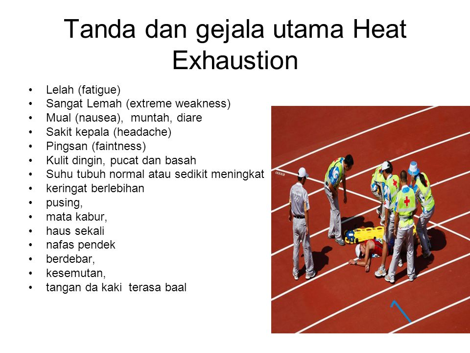 Tanda dan gejala utama Heat Exhaustion
