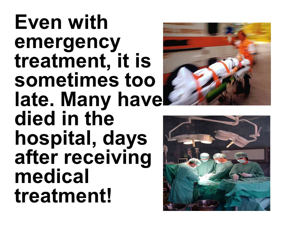 Even with emergency treatment, it is sometimes too late