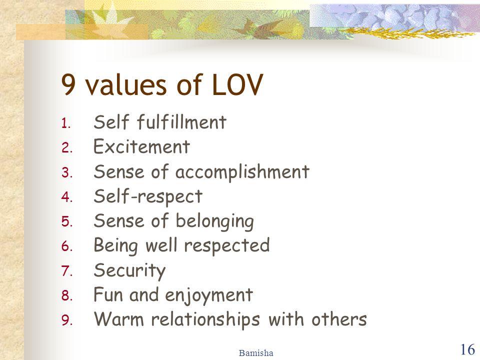 9 values of LOV Self fulfillment Excitement Sense of accomplishment