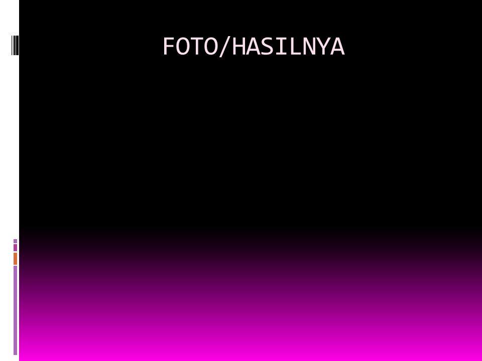FOTO/HASILNYA
