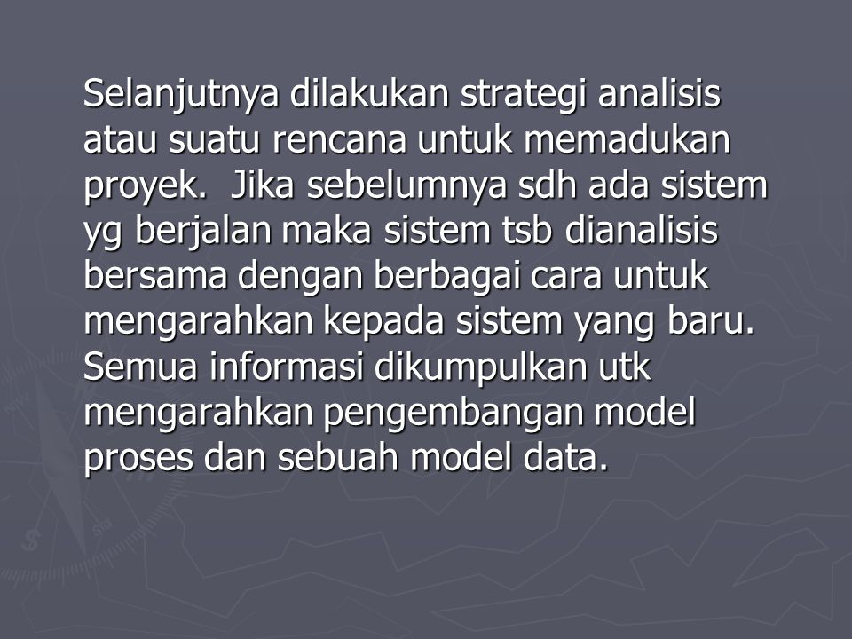 Selanjutnya dilakukan strategi analisis atau suatu rencana untuk memadukan proyek.