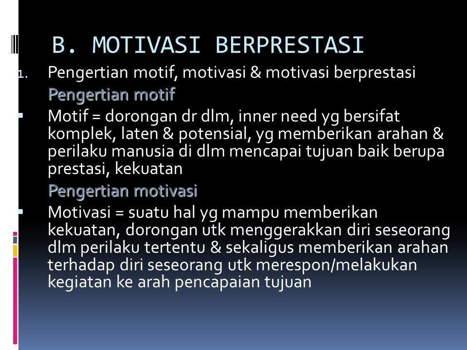B. MOTIVASI BERPRESTASI
