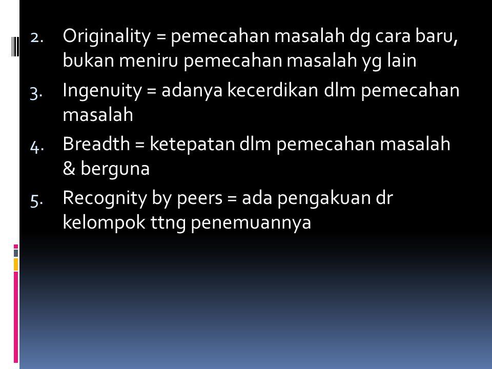 Originality = pemecahan masalah dg cara baru, bukan meniru pemecahan masalah yg lain