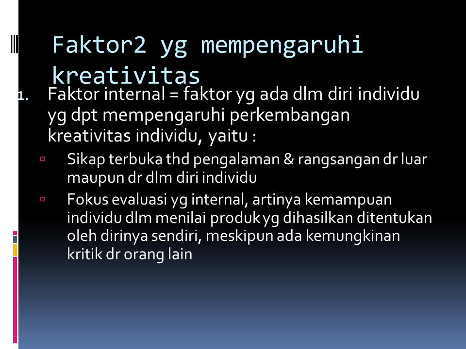 Faktor2 yg mempengaruhi kreativitas