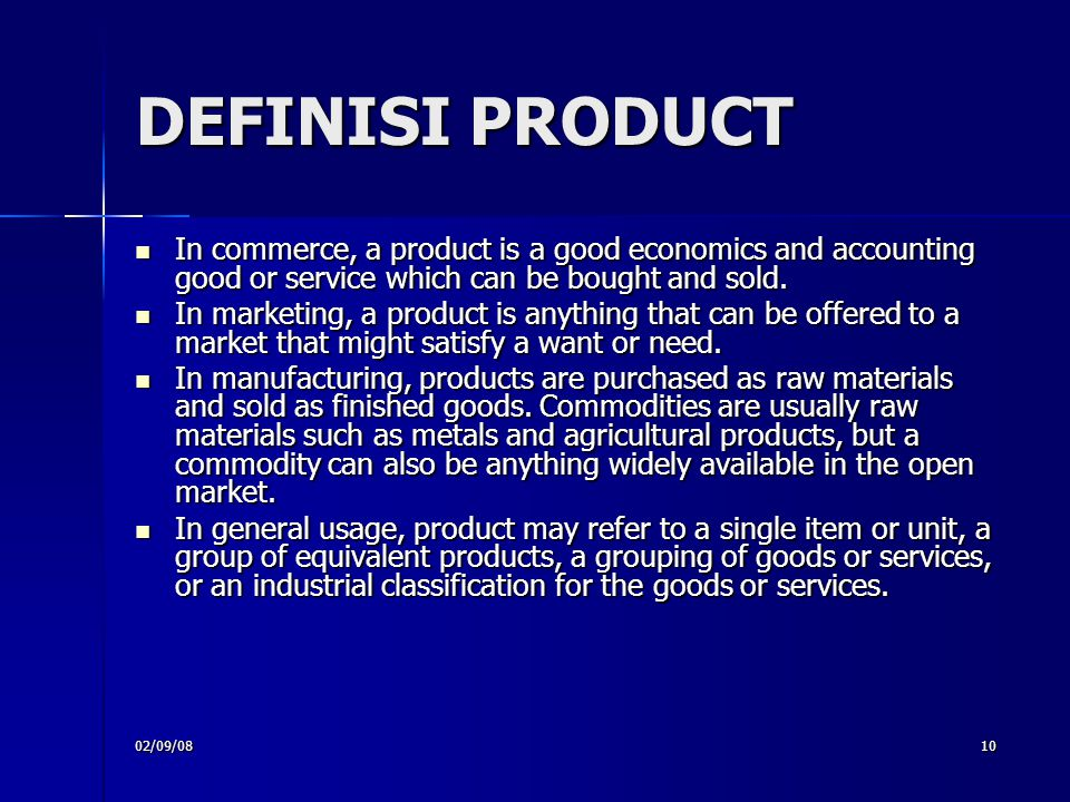DEFINISI PRODUCT In commerce, a product is a good economics and accounting good or service which can be bought and sold.
