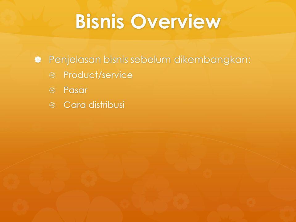 Bisnis Overview Penjelasan bisnis sebelum dikembangkan: