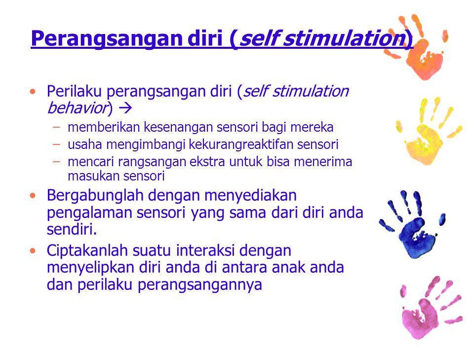 Perangsangan diri (self stimulation)