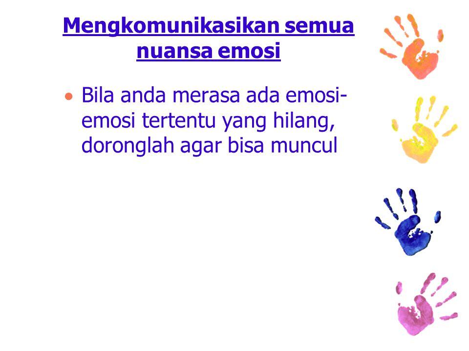 Mengkomunikasikan semua nuansa emosi