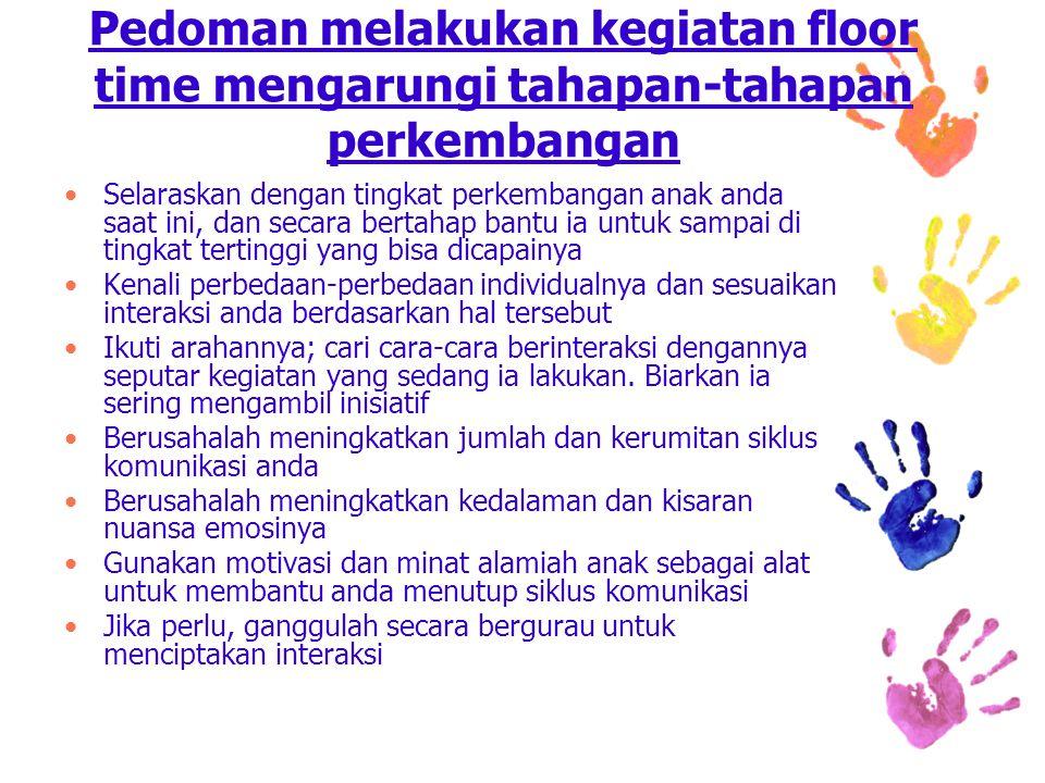 Pedoman melakukan kegiatan floor time mengarungi tahapan-tahapan perkembangan