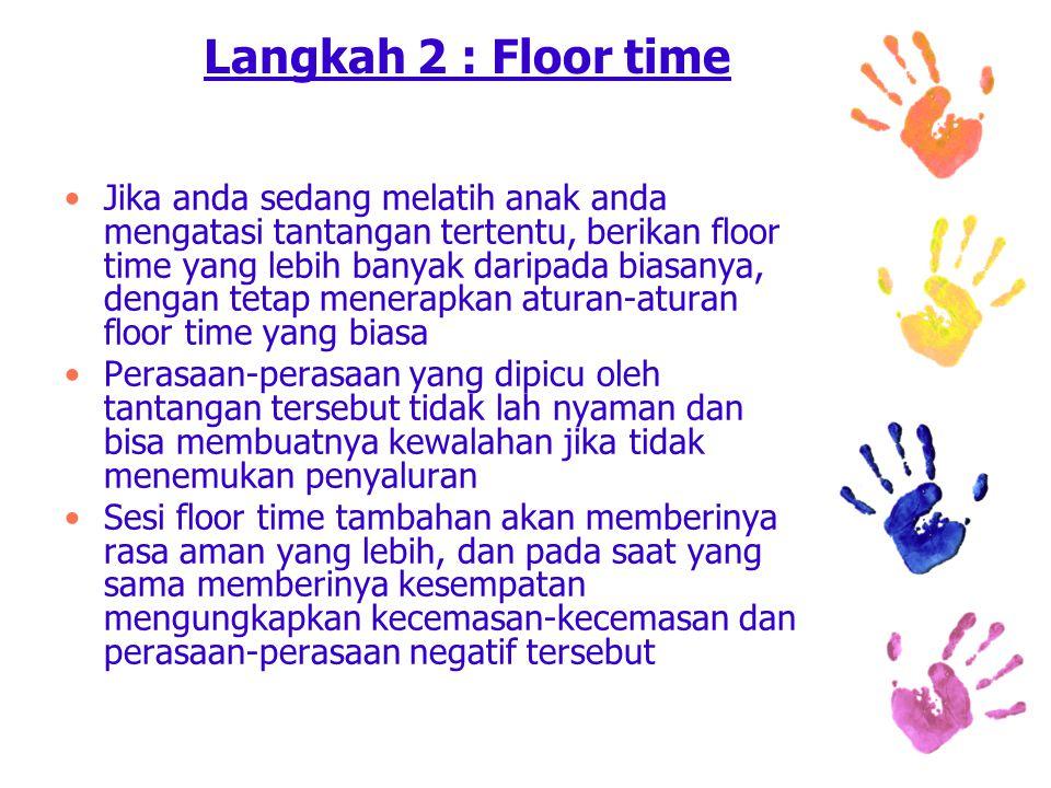 Langkah 2 : Floor time