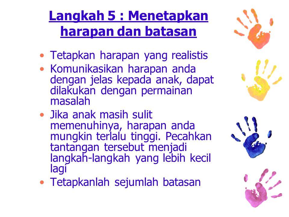 Langkah 5 : Menetapkan harapan dan batasan