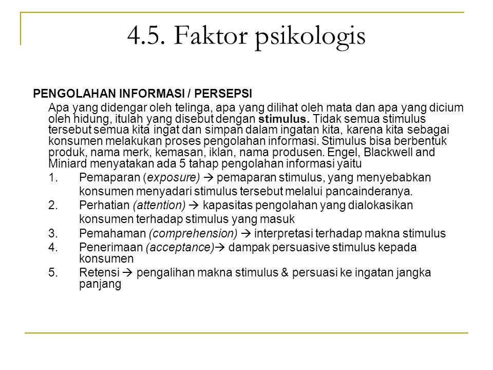 4.5. Faktor psikologis PENGOLAHAN INFORMASI / PERSEPSI
