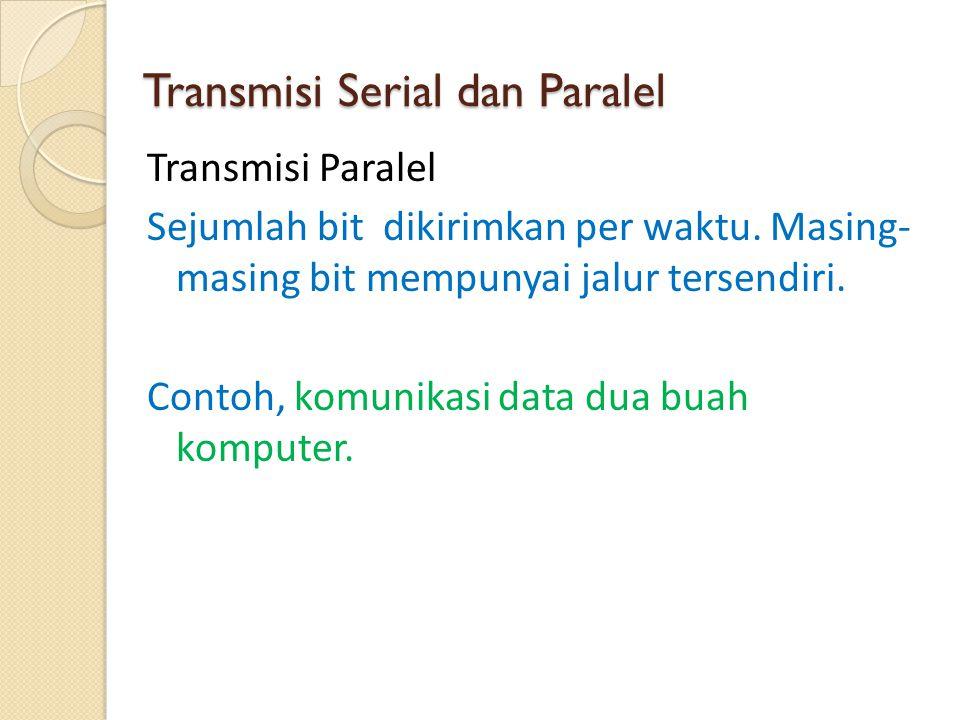 Transmisi Serial dan Paralel