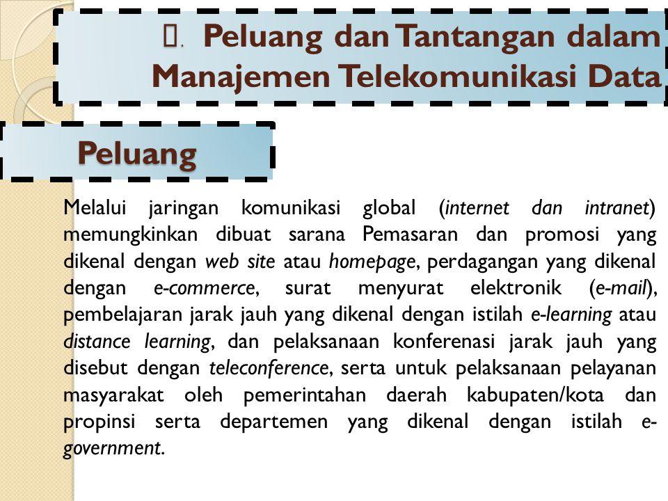 C. Peluang dan Tantangan dalam Manajemen Telekomunikasi Data