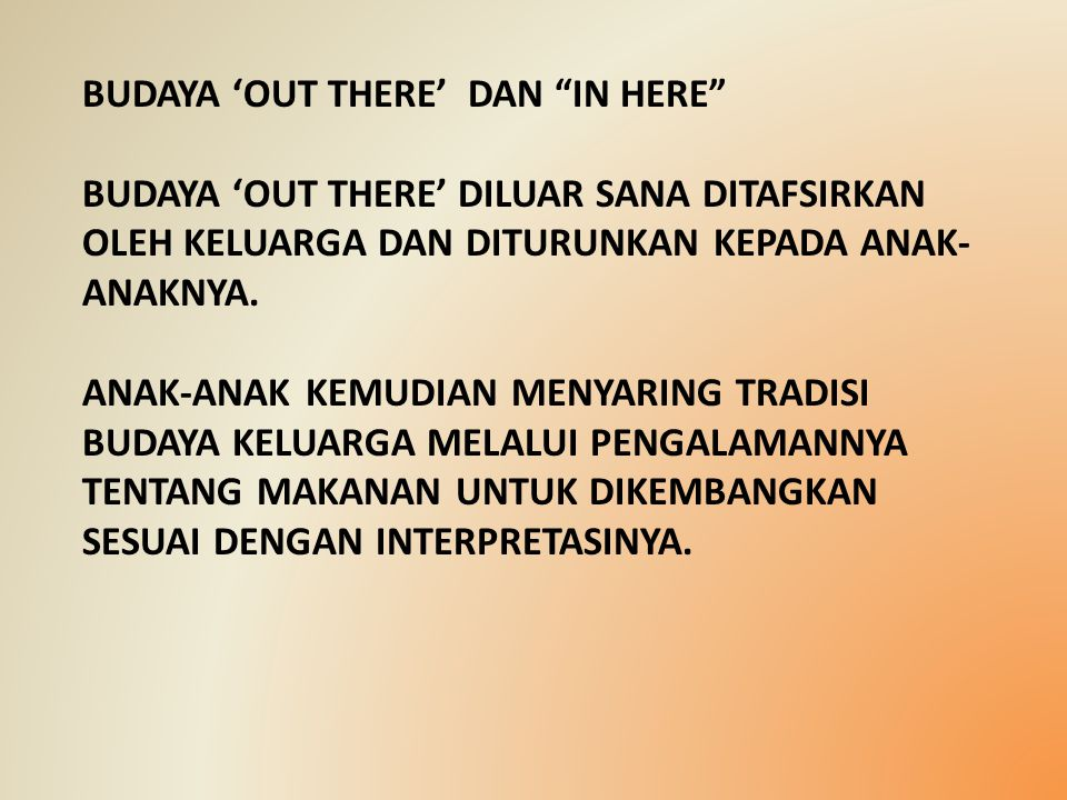 BUDAYA 'OUT THERE' DAN IN HERE