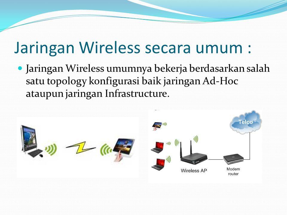 Jaringan Wireless secara umum :