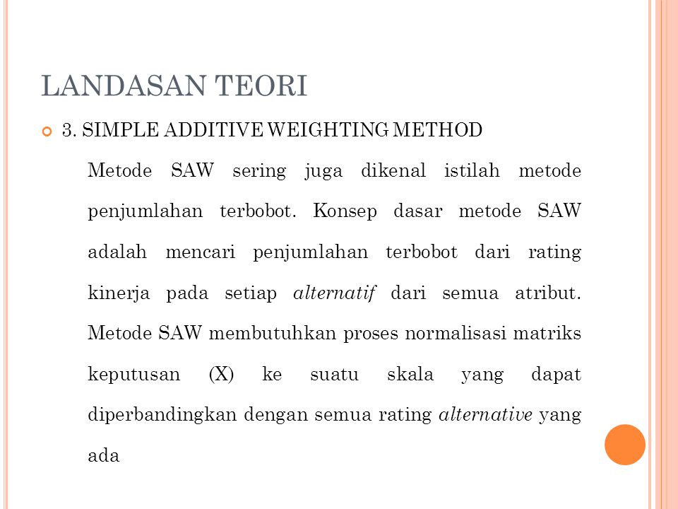 LANDASAN TEORI 3. SIMPLE ADDITIVE WEIGHTING METHOD