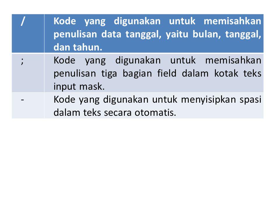 / Kode yang digunakan untuk memisahkan penulisan data tanggal, yaitu bulan, tanggal, dan tahun. ;