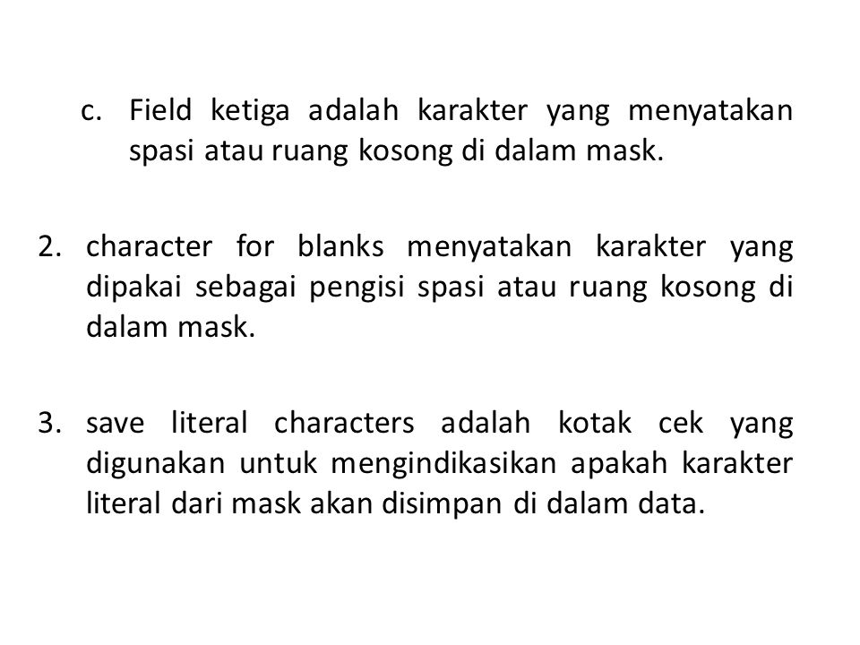 Field ketiga adalah karakter yang menyatakan spasi atau ruang kosong di dalam mask.