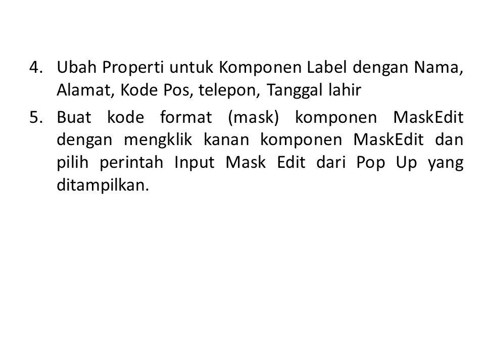 Ubah Properti untuk Komponen Label dengan Nama, Alamat, Kode Pos, telepon, Tanggal lahir