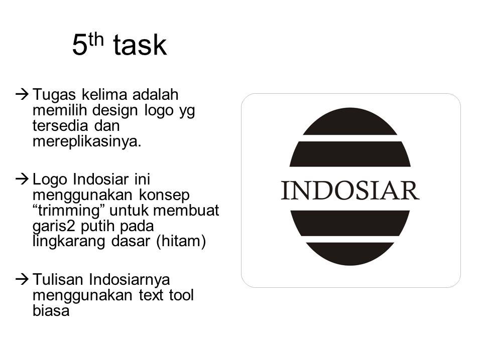5th task Tugas kelima adalah memilih design logo yg tersedia dan mereplikasinya.