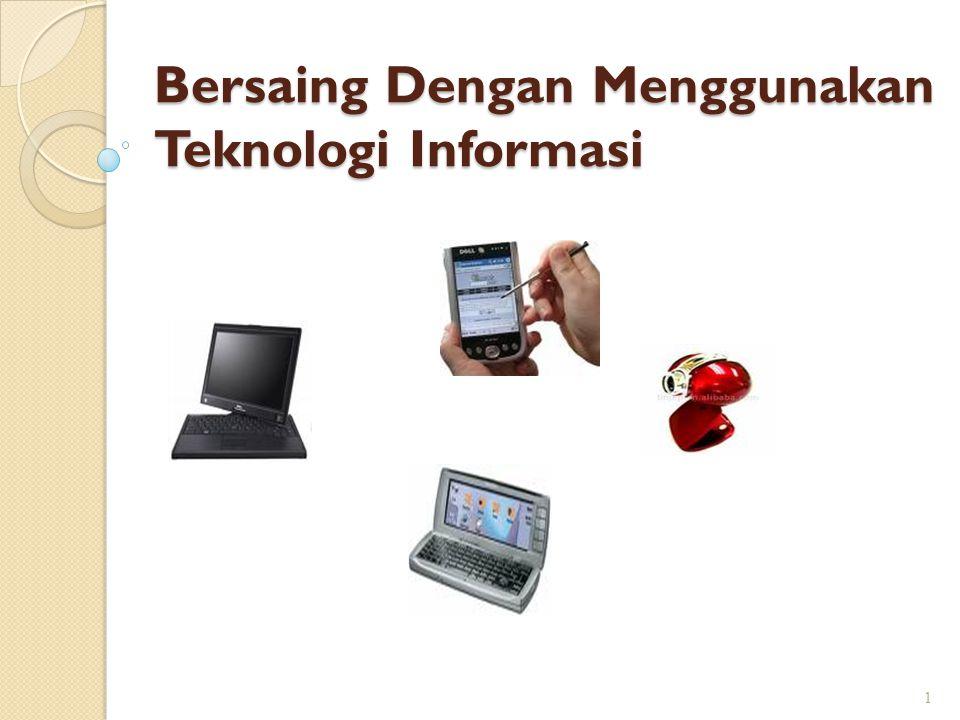 Bersaing Dengan Menggunakan Teknologi Informasi