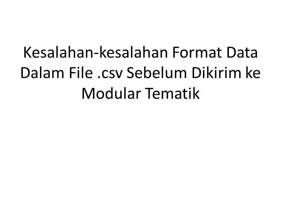 Kesalahan-kesalahan Format Data Dalam File