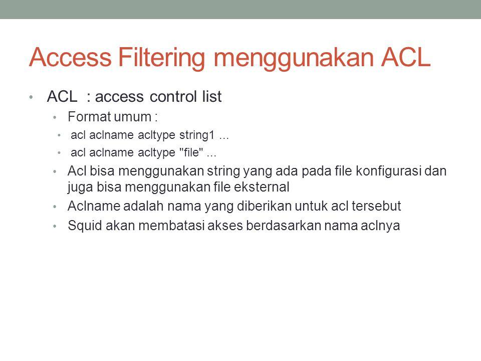 Access Filtering menggunakan ACL